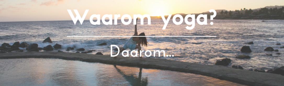 Header waarom yoga - Sarat's Paripoorna Yoga Huis Aalst